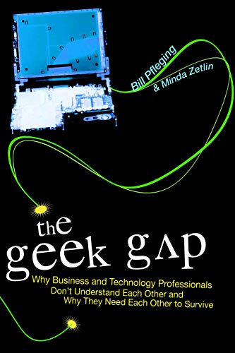 The Geek Gap: Why Business And Technology Professionals Dont