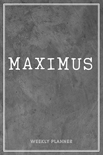 Maximus Weekly Planner: Custom Name Personal To Do List Academic Schedule Logbook Organizer Appointment Student School Supplies Time Management Men Grey Loft Cement Wall Art