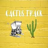 Cactus Track
