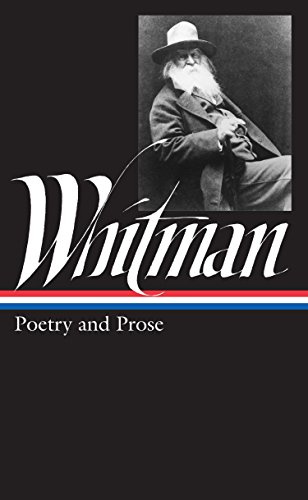 Walt Whitman: Complete Poetry and Collected Prose: Poetry and Prose (LOA #3)