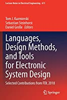 Languages, Design Methods, and Tools for Electronic System Design: Selected Contributions from FDL 2018 (Lecture Notes in Electrical Engineering, 611)