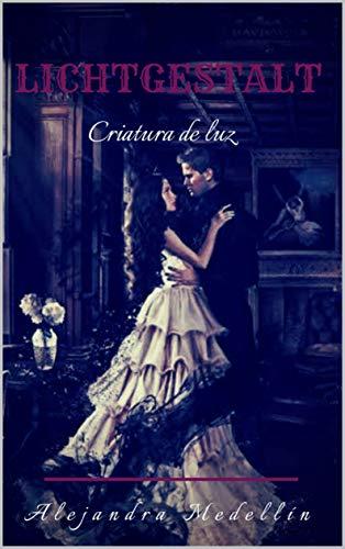 Lichtgestalt: Criatura de luz (Saga Lichtgestalt nº 1) (Spanish Edition)