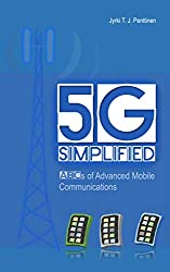 5G Simplified: ABCs of Advanced Mobile Communications