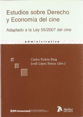 Estudios sobre derecho y economia del cine. Adaptado a la ley 55/2007, del cine.