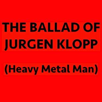 The Ballad Of Jurgen Klopp (Heavy Metal Man)