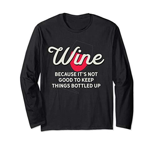 Wein nicht gut die Dinge in Flaschen abgefüllt Lustiges Wein Langarmshirt