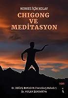 Herkes Icin Kolay Chigong ve Meditasyon