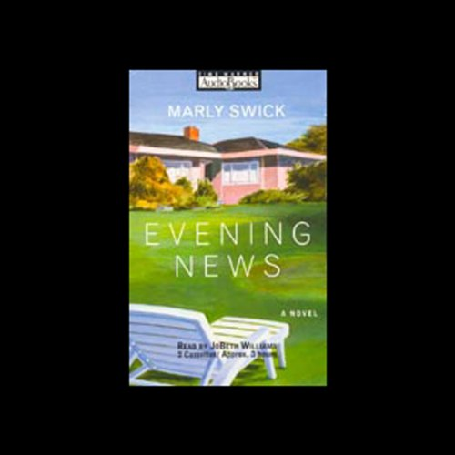 The Evening News                   By:                                                                                                                                 Marly Swick                               Narrated by:                                                                                                                                 JoBeth Williams                      Length: 2 hrs and 51 mins     Not rated yet     Overall 0.0