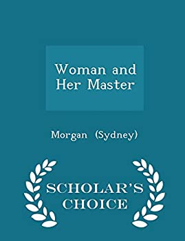 Paperback Woman and Her Master - Scholar's Choice Edition Book