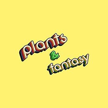 Plants & Fantasy