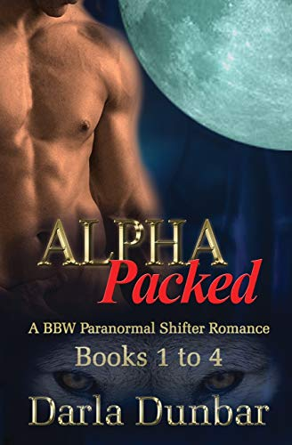 Alpha Packed BBW Paranormal Shifter Romance Series - Books 1 to 4 (The Alpha Packed BBW Paranormal Shifter Romance Series)