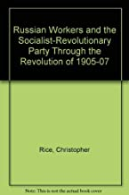 Russian Workers and the Socialist-Revolutionary Party Through the Revolution of 1905-07
