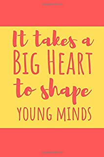 It Takes A Big Heart To Shape Young Minds: the Perfect Notebook For All Spanish Language Teachers Who Love What They Do.