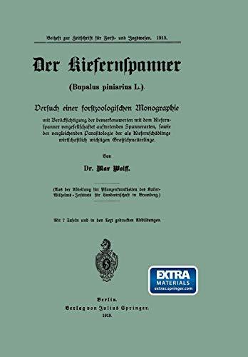 Der Kiefernspanner (Bupalus piniarius L.): Versuch einer forstzoologischen Monographie mit Berücksichtigung der bemerkenswerten mit dem Kiefernspanner ... wirtschaftlich wichtigen Großschmetterlinge