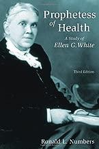 Prophetess of Health: A Study of Ellen G. White: A Study of Ellen G.White (Library of Religious Biography) (English Edition)