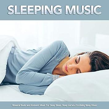 Sleeping Music: Binaural Beats and Ambient Music For Deep Sleep, Sleep Aid and Soothing Sleep Music