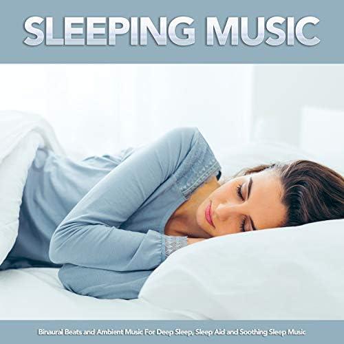 Sleeping Music, Binaural Beats Sleep & Sleeping Music Experience