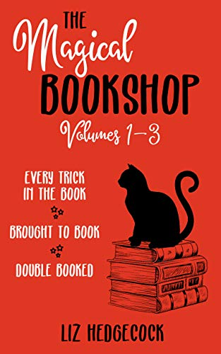The Magical Bookshop: Volumes 1-3 by [Liz Hedgecock]