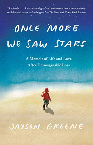 Once More We Saw Stars: A Memoir of Life and Love After Unimaginable Loss