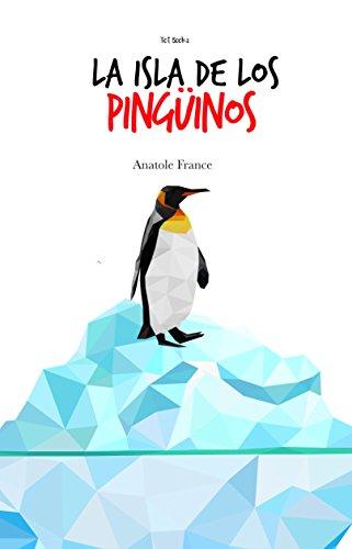 La isla de los pingüinos eBook: France, Anatole, Tot Books: Amazon.es: Tienda Kindle