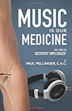 Music Is Our Medicine: The Story of Recovery Unplugged®
