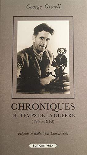 Chroniques du temps de la guerre: 1941-1943 (Champ libre)
