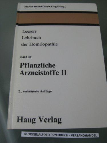 Leesers Lehrbuch der Homöopathie. Band 4: Pflanzliche Arzneistoffe II