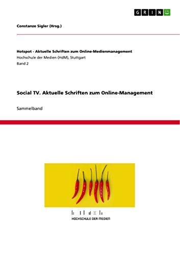 Social TV. Aktuelle Schriften zum Online-Management (Hotspot - Aktuelle Schriften zum Online-Medienmanagement)