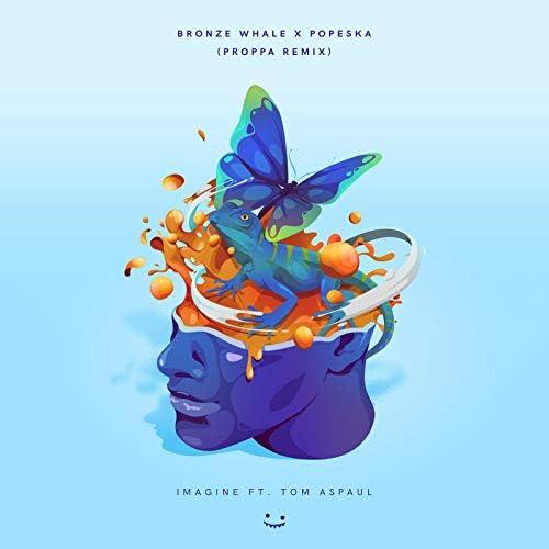 Bronze Whale & Popeska feat. Tom Aspaul & Proppa