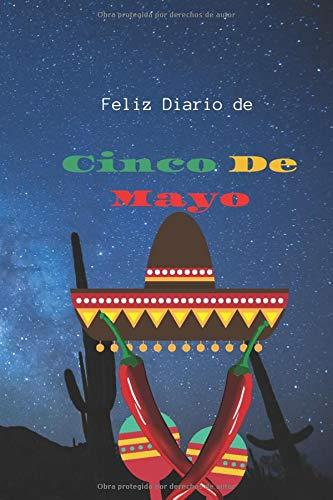 Diario Cinco De Mayo: Interior personalizado MDL, 120 páginas, tamaño 6x9 Cuaderno de cinco de mayo Diario para celebrar la independencia de México y ... vacaciones mexicanas para todos. Ama Méxi