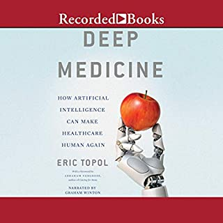 Deep Medicine     How Artificial Intelligence Can Make Healthcare Human Again              By:                                                                                                                                 Eric Topol                               Narrated by:                                                                                                                                 Graham Winton                      Length: 11 hrs and 6 mins     93 ratings     Overall 4.6