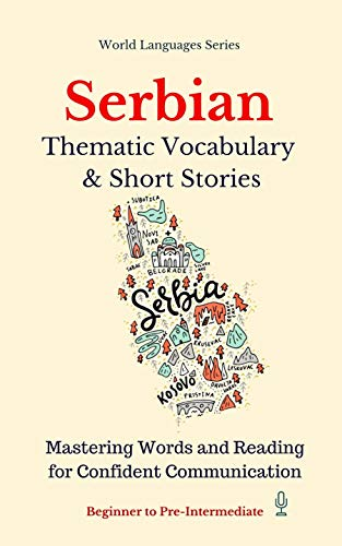 Serbian: Thematic Vocabulary and Short Stories (English Edition)