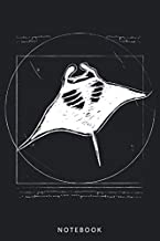 Notebook: Vitruvian Manta Ray Notebook and Journal - Blank Wide Ruled - Funny Manta Ray Accessories for Animal Lovers - Ma...