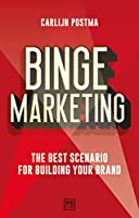 Binge Marketing: The Best Scenario for Building Your Brand