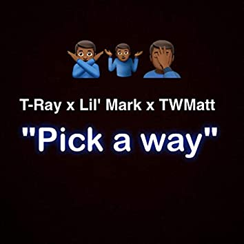 Pick a Way