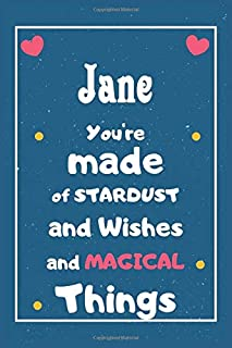 Jane You are made of Stardust and Wishes and MAGICAL Things: Personalised Name Notebook, Gift For Her, Christmas Gift, Gif...