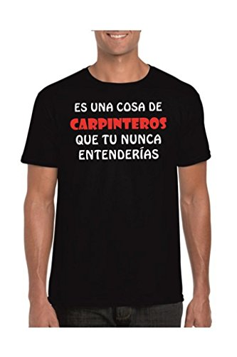Camisetas divertidas Child Cosa de carpinteros Que tu Nunca entenderias - para Hombre Camisetas Talla XL Color Negro