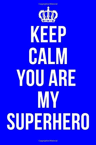 KEEP CALM YOU ARE MY SUPERHERO: Thank You NHS Key Worker Notebook / Journal / Diary, Gifts for Men Women Key Workers Doctors Nurses, 120 Lined Pages A5.