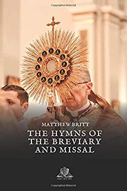 The Hymns of the Breviary and Missal (Nihil Sine Deo)