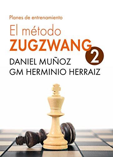 El Método Zugzwang 2: Planes de entrenamiento para el jugador de ajedrez que quiere progresar