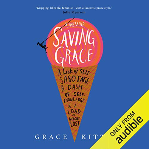 Saving Grace                   By:                                                                                                                                 Grace Kitto                               Narrated by:                                                                                                                                 Kim Hicks                      Length: 9 hrs and 2 mins     5 ratings     Overall 4.2