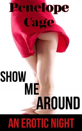 Show Me Around: An Erotic Night (English Edit