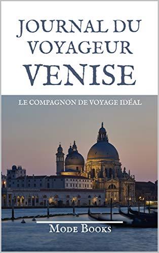 Couverture du livre Journal du voyageur VENISE: Le compagnon de voyage idéal