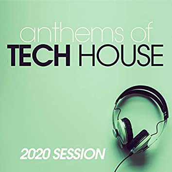 Anthems Of Tech House 2020 Session