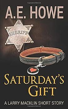 Paperback Saturday's Gift: A Larry Macklin Short Story (Larry Macklin Mysteries) Book