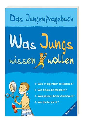 Was Jungs wissen wollen - Das Jungenfragebuch; Aufklärungsbuch für Jungs ab 10 Jahren: Das Jungenfragebuch