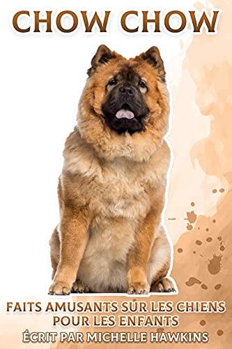 Chow Chow: Faits amusants sur les chiens pour les enfants #34 (French Edition)