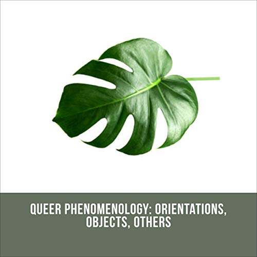 Queer Phenomenology: Orientations, Objects, Others Titelbild
