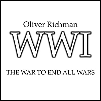 WWI (The War to End All Wars)