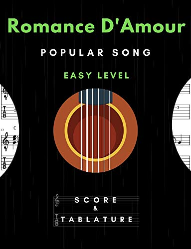 Romance D'Amour – Solo Guitar Easy Level – Popular Song In Standard Notation and Tablature for Beginners: TABS and Scores with short TAB description and Chord Chart, Ukulele Strum, Black Cover
